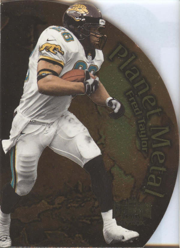 1999 Metal Universe Planet Metal #PM11 Fred Taylor