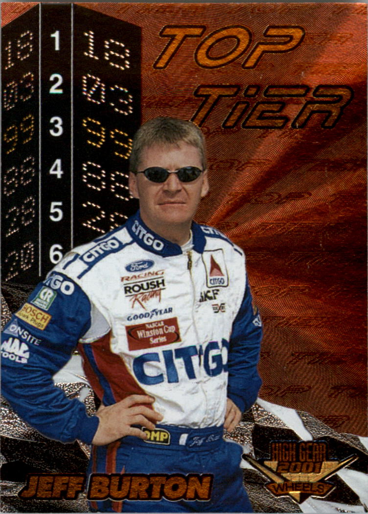 2001 Wheels High Gear Top Tier #TT3 Jeff Burton