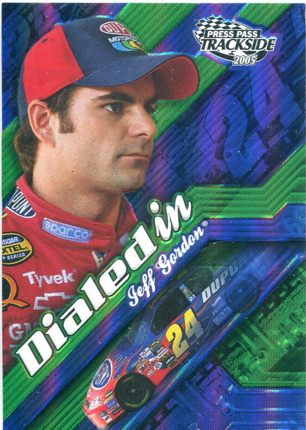 2005 Press Pass Trackside Dialed In #DI3 Jeff Gordon