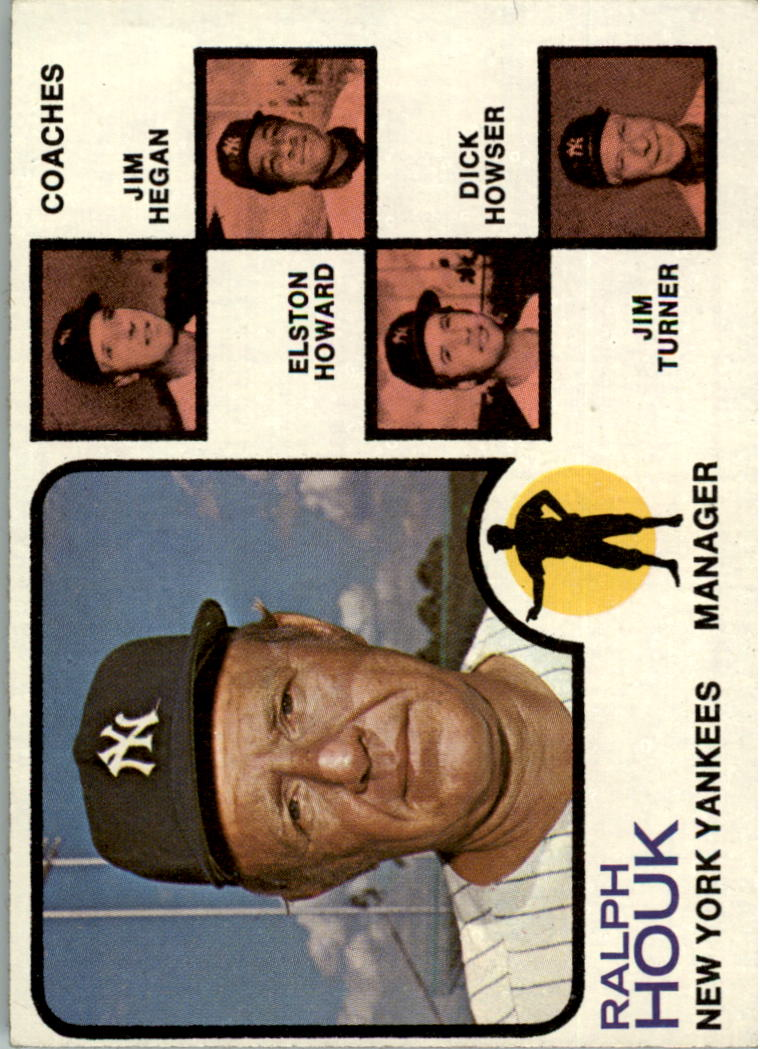 1973 Topps #116B Ralph Houk MG/Jim Hegan CO/Elston Howard CO/Dick Howser CO/Jim Turner CO/Natural backgrounds
