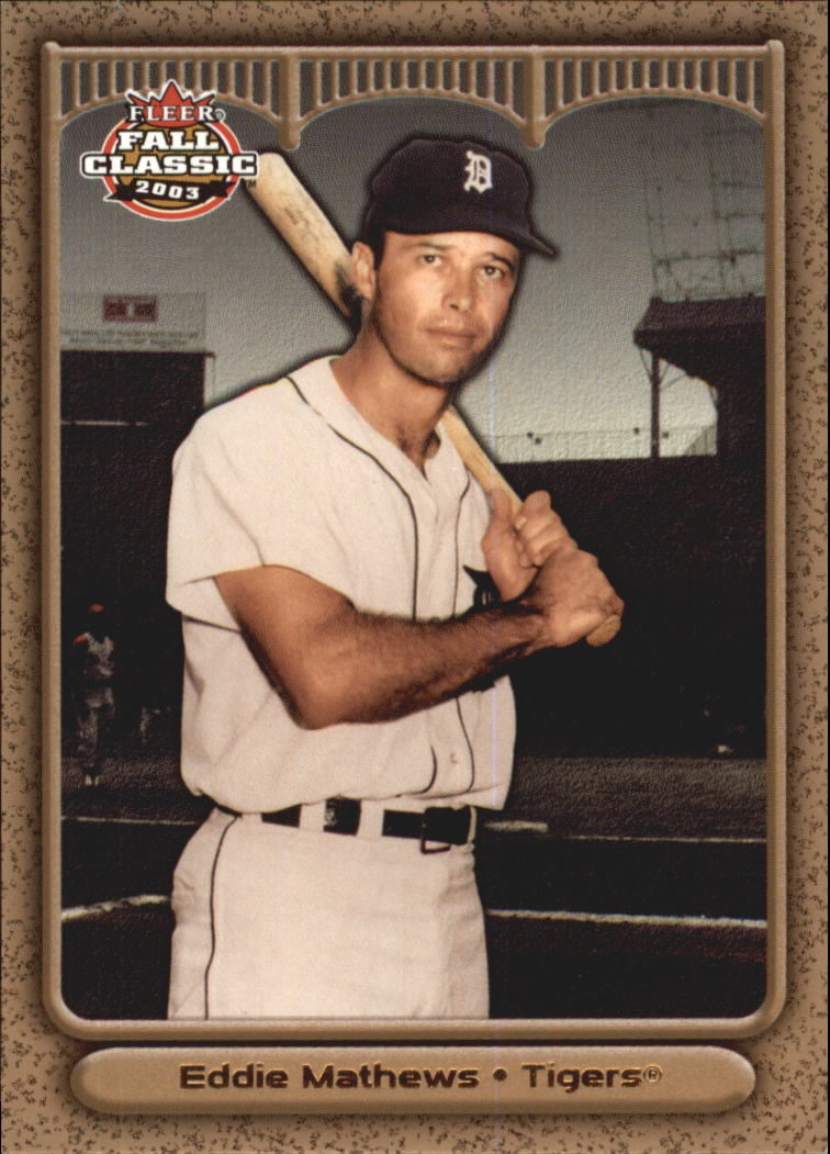 2003 Fleer Fall Classics Championship Gold #3B Eddie Mathews Tigers