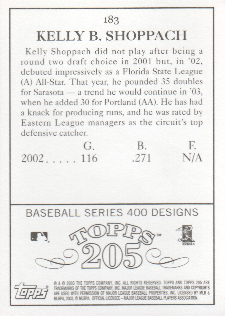 2003 Topps 205 #183 Kelly Shoppach FY RC back image