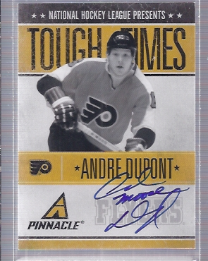 2010-11 Pinnacle Tough Times Autographs #AD Andre Dupont