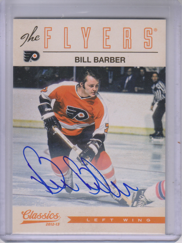 2012-13 Classics Signatures Autographs #4 Bill Barber