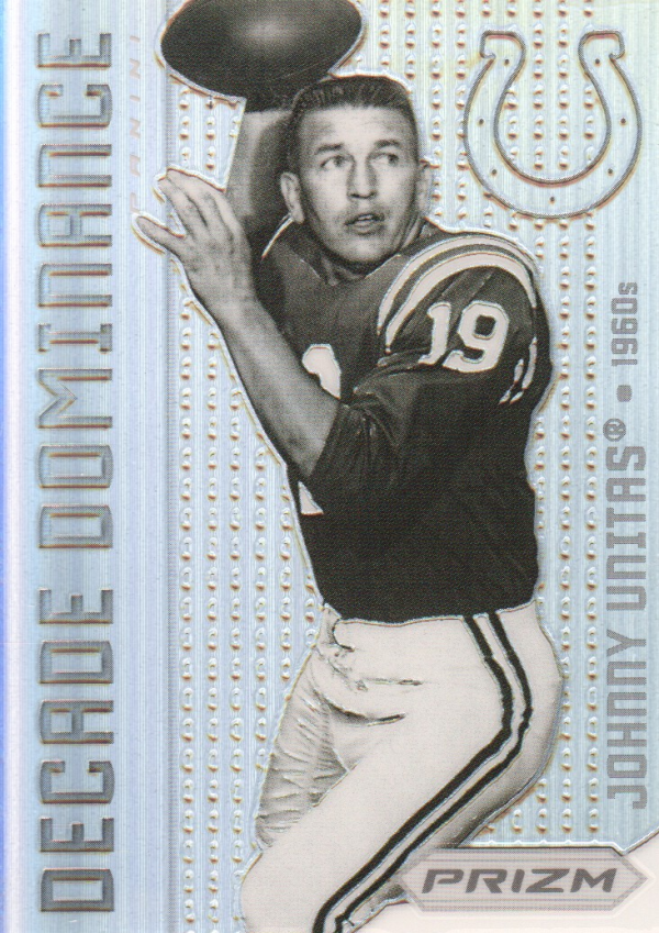 2012 Panini Prizm Decade Dominance Prizms #6 Johnny Unitas