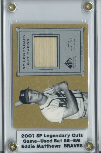 2001 SP Legendary Cuts Game Bat #BEM Eddie Mathews