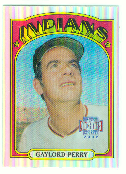 2002 Topps Archives Reserve #2 Gaylord Perry 72