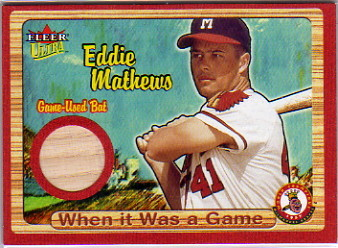 2003 Ultra When It Was A Game Used #8 Eddie Mathews Bat/300