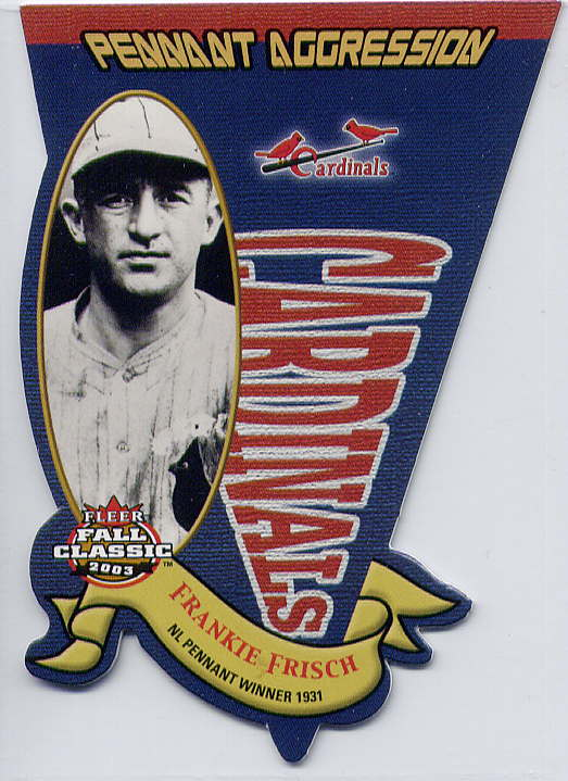 2003 Fleer Fall Classics Pennant Aggression #5 Frankie Frisch/1931