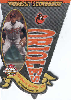 2003 Fleer Fall Classics Pennant Aggression #12 Brooks Robinson/1970
