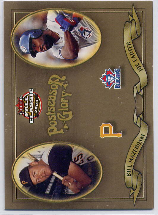 2003 Fleer Fall Classics Postseason Glory #10 J.Carter/B.Mazeroski
