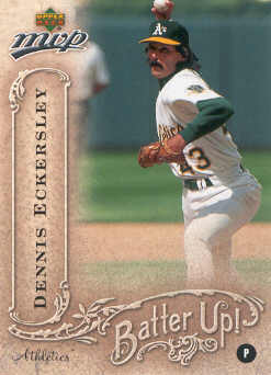 2005 Upper Deck MVP Batter Up! #10 Dennis Eckersley