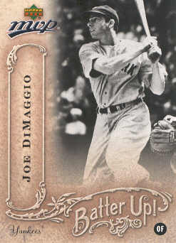 2005 Upper Deck MVP Batter Up! #18 Joe DiMaggio