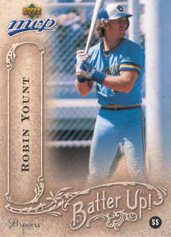 2005 Upper Deck MVP Batter Up! #35 Robin Yount