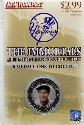 2005 New York Post  Lou Gehrig YANKEES IMMORTAL MEDALLION NICE!!