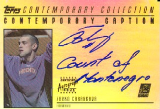 2003-04 Topps Contemporary Collection Caption Autographs #ZC1 Zarko Cabarkapa/Count of Montenegro