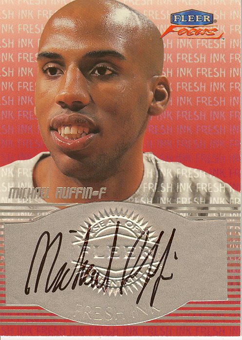 1999-00 Fleer Focus Fresh Ink #22 Michael Ruffin