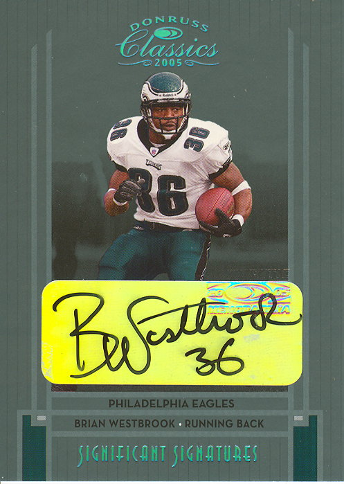 2005 Donruss Classics Significant Signatures Platinum #71 Brian Westbrook/10