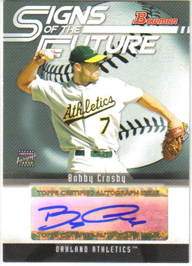 2005 Bowman Signs of the Future #BC Bobby Crosby B
