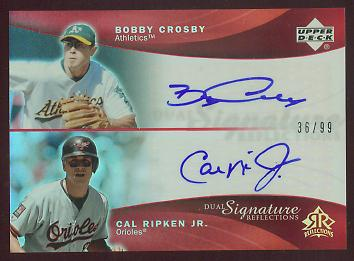 2005 Reflections Dual Signatures Red #BCCR Bobby Crosby/Cal Ripken EXCH