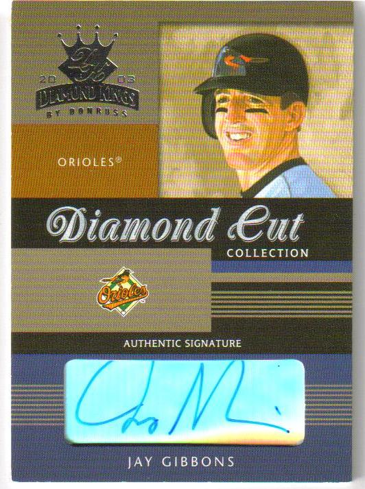 2003 Diamond Kings Diamond Cut Collection #3 Jay Gibbons AU/150