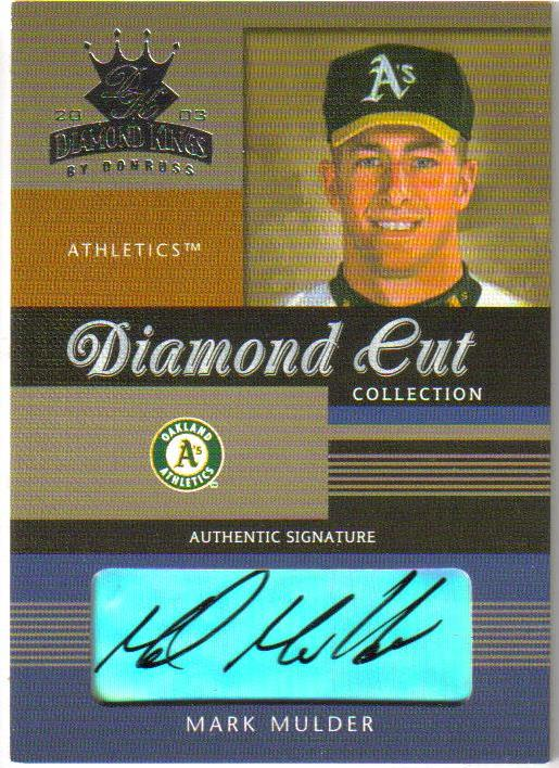 2003 Diamond Kings Diamond Cut Collection #19 Mark Mulder AU/150