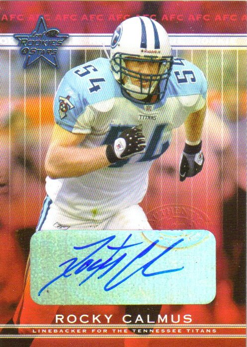2002 Leaf Rookies and Stars Rookie Autographs #272 Rocky Calmus