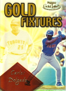 2001 Topps Gold Label Gold Fixtures #GF8 Carlos Delgado