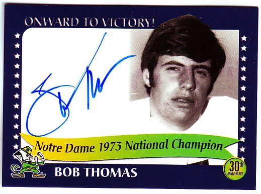 2003-07 Notre Dame TK Legacy National Champions Autographs #1973F Bob Thomas 1