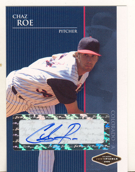 2006 Justifiable Autographs #35 Chaz Roe/775*