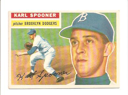 1956 Topps #83A Karl Spooner GB EXMT Actual scan