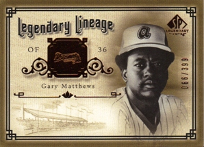 2005 SP Legendary Cuts Legendary Lineage #GM Gary Matthews