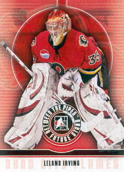 2008-09 Between The Pipes #30 Leland Irving