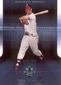 2004 Ultimate Collection #10 Eddie Mathews