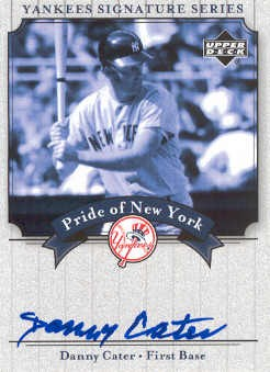 2003 Upper Deck Yankees Signature Pride of New York Autographs #DC Danny Cater