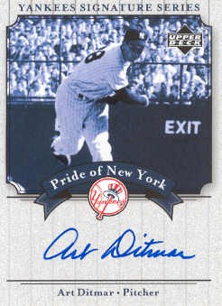 2003 Upper Deck Yankees Signature Pride of New York Autographs #DI Art Ditmar
