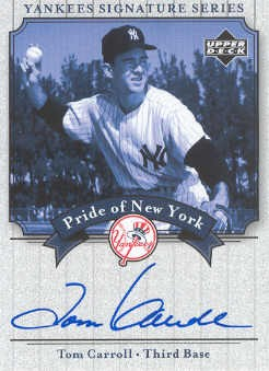 2003 Upper Deck Yankees Signature Pride of New York Autographs #TC Tom Carroll