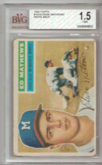 1956 Topps #107A Eddie Mathews WHITE Back BVG 1.5 RARE!