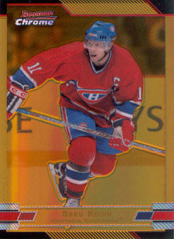 2003-04 Bowman Chrome Gold Refractors #94 Saku Koivu