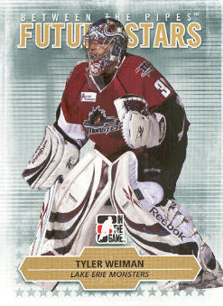 2009-10 Between The Pipes #30 Tyler Weiman