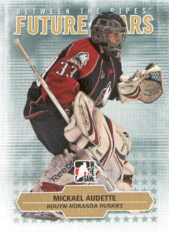 2009-10 Between The Pipes #55 Mickael Audette