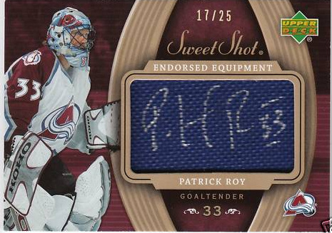 2006-07 Sweet Shot Endorsed Equipment #EEPR Patrick Roy