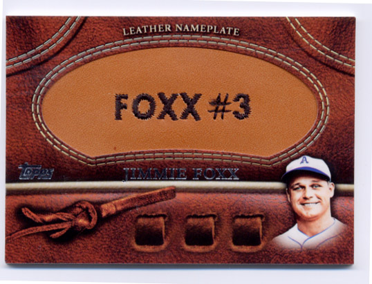 2011 Topps Glove Manufactured Leather Nameplates #JF Jimmie Foxx S2