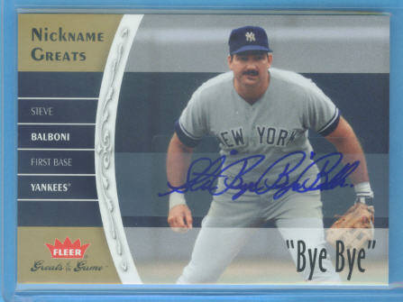 2006 Greats of the Game Nickname Greats Autographs #SB Steve Balboni Bye Bye T5