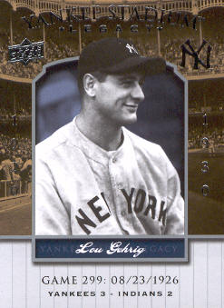 2008 Upper Deck Yankee Stadium Legacy Collection #299 Lou Gehrig