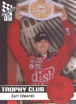 2008 VIP Trophy Club Transparent #TC7 Carl Edwards