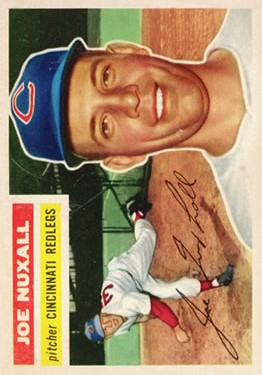 1956 Topps #218 Joe Nuxhall UER (Misspelled Nuxall)
