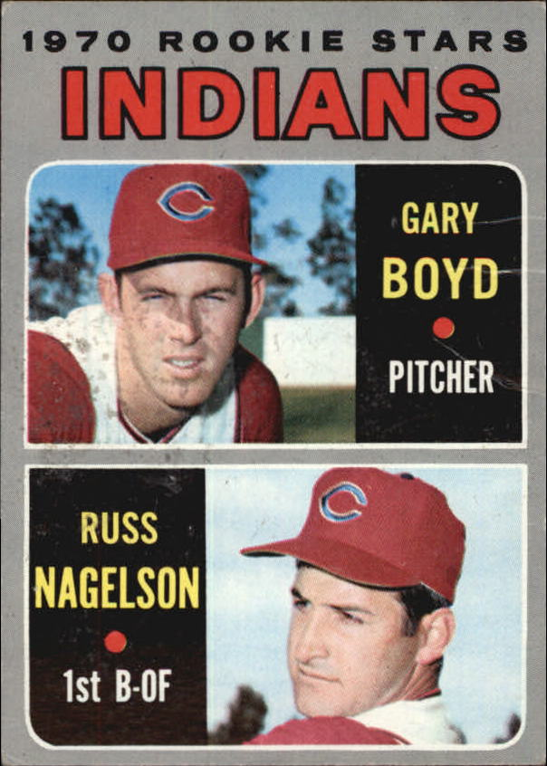 1970 Topps #7 Rookie Stars/Gary Boyd RC/Russ Nagelson RC