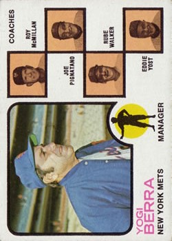 1973 Topps #257A Yogi Berra MG/Roy McMillan CO/Joe Pignatano CO/Rube Walker CO/Eddie Yost CO (Orange Background)