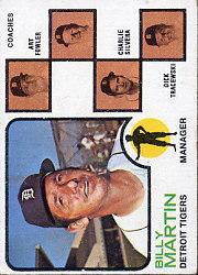 1973 Topps #323 Billy Martin MG/Art Fowler CO/Charlie Silvera CO/Dick Tracewski CO/Joe Schultz CO UER (Schult's name not printed on card)